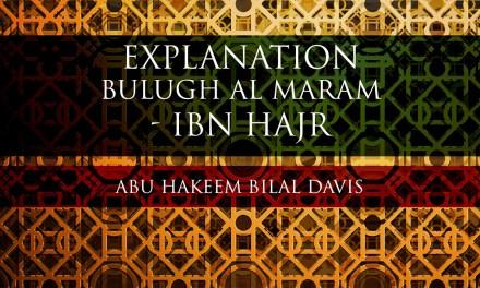 Bulugh al Maram – ibn Hajr – Abu Hakeem Bilal Davies