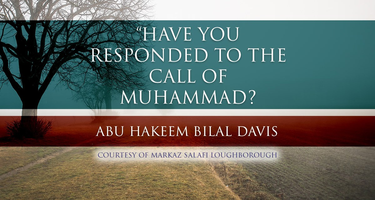 Have You Responded to The Call of Muhammad? | Abu Hakeem | Loughborough