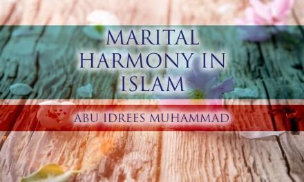 Marital Harmony in Islam | Abu Idrees | Manchester