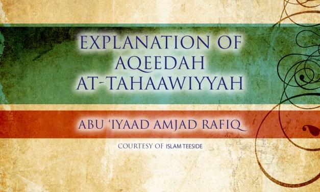 Explanation of Aqeedah at-Tahaawiyyah | Abu Iyaad | Teeside