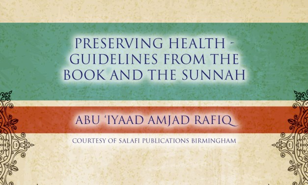 Preserving Health – Guidelines From The Book and The Sunnah | Abu Iyaad | Birmingham