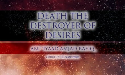 Death The Destroyer of Desires | Abu 'Iyaad | Teeside