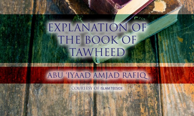 Explanation of the Book of Tawheed | Abu Iyaad | Teeside