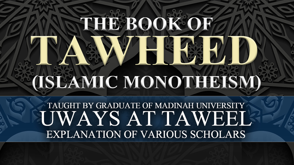 "Kitaab at-Tawheed: ""What Allah wills and what you will"" - Uways at-Taweel 