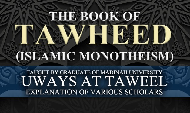 "Kitaab at-Tawheed: ""What Allah wills and what you will"" – Uways at-Taweel 
