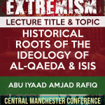 The Historical Roots of al-Qaida and ISIS | Abu Iyad Amjad Rafiq | Manchester
