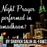 Is the Night Prayer only performed in Ramadhaan? – Shaykh Fawzaan