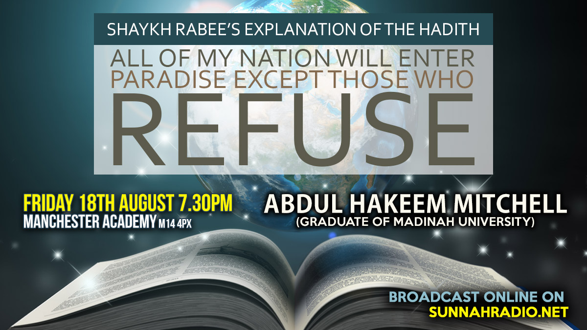 Central Manchester Lectures Tomorrow - Explanation of the Hadith: All of My Nation will Enter Paradise except Those who Refuse | Abdul Hakeem Mitchell