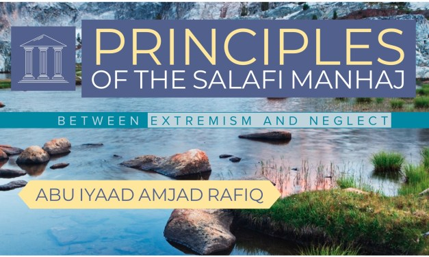 Principles of the Salafi Manhaj – Abu Iyad