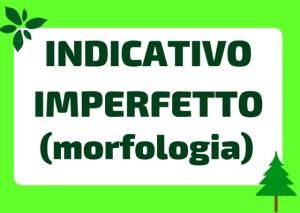 imperfetto indicativo italiano formazione