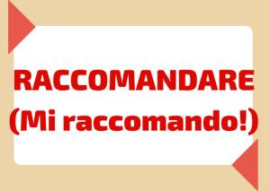 raccomandarsi italiano