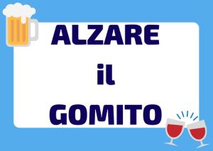 alzare il gomito significato in italiano