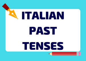all the Italian past tenses