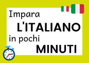 impara l'italiano in pochi minuti