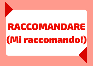 Italian raccomandarsi meaning