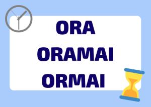Italian ora or oramai or ormai