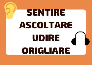 Italian sentire ascoltare udire origliare differences