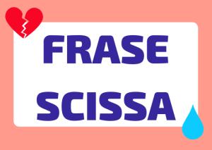 frase scissa in Italian