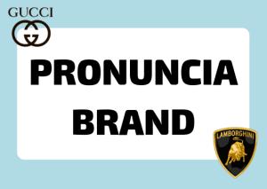 pronunciare brand italiani