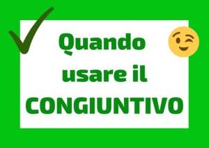 quando usare congiuntivo italiano