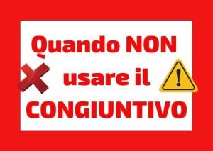 quando NON usare congiuntivo italiano