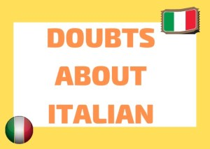 doubts about italian
