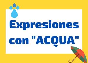 expresiones italianas agua