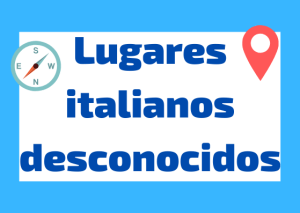 sitios italianos desconocidos