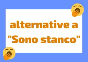 alternative a stanco in italiano