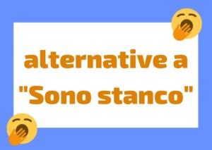 alternative a stanco in italiano