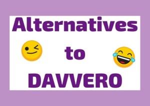 alternatives to davvero