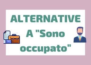 sinonimi italiani sono occupato