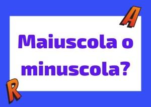 maiuscola e minuscola in italiano