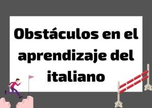 obstáculos aprendizaje italiano