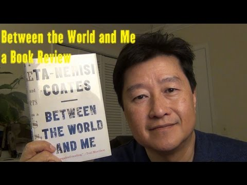 "Book Review: ""Between the World and Me"" by Ta-Nehisi Coates"