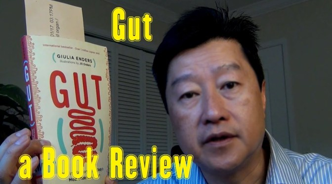"Book Review: ""Gut: The Inside Story of Our Body's Most Underrated Organ"" by Giulia Enders"