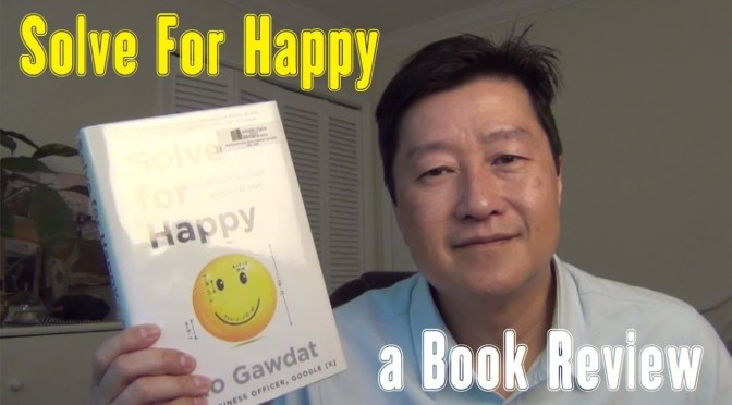 "Book Review: ""Solve for Happy: Engineer Your Path to Joy"" by Mo Gawdat"