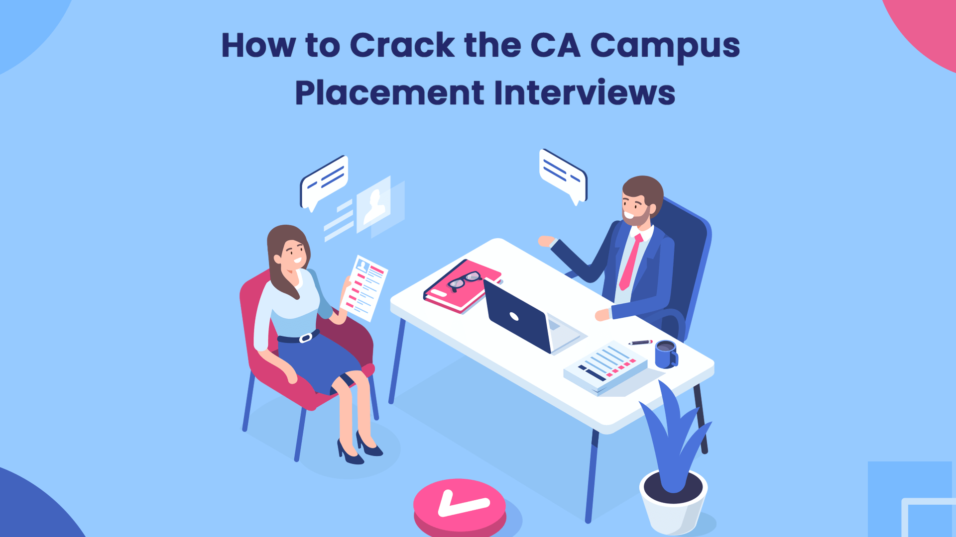 How to Crack the CA Campus Interviews