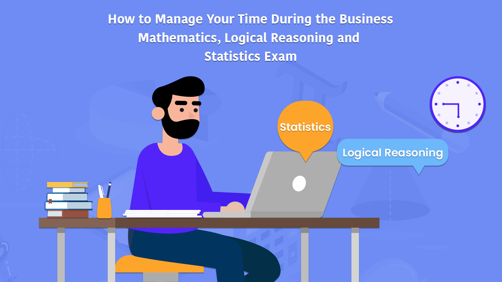 How to Manage Your Time When Attempting the CA Foundation Business Mathematics, Logical Reasoning and Statistics Paper