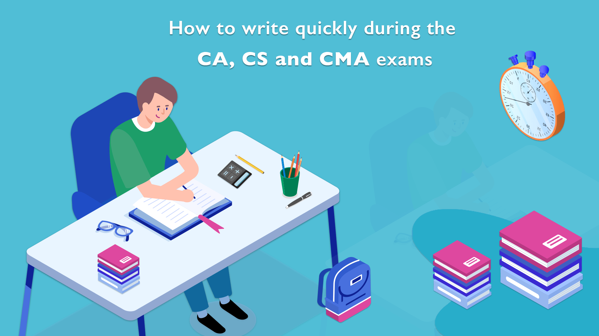 How to write quickly during the CA, CS and CMA exams