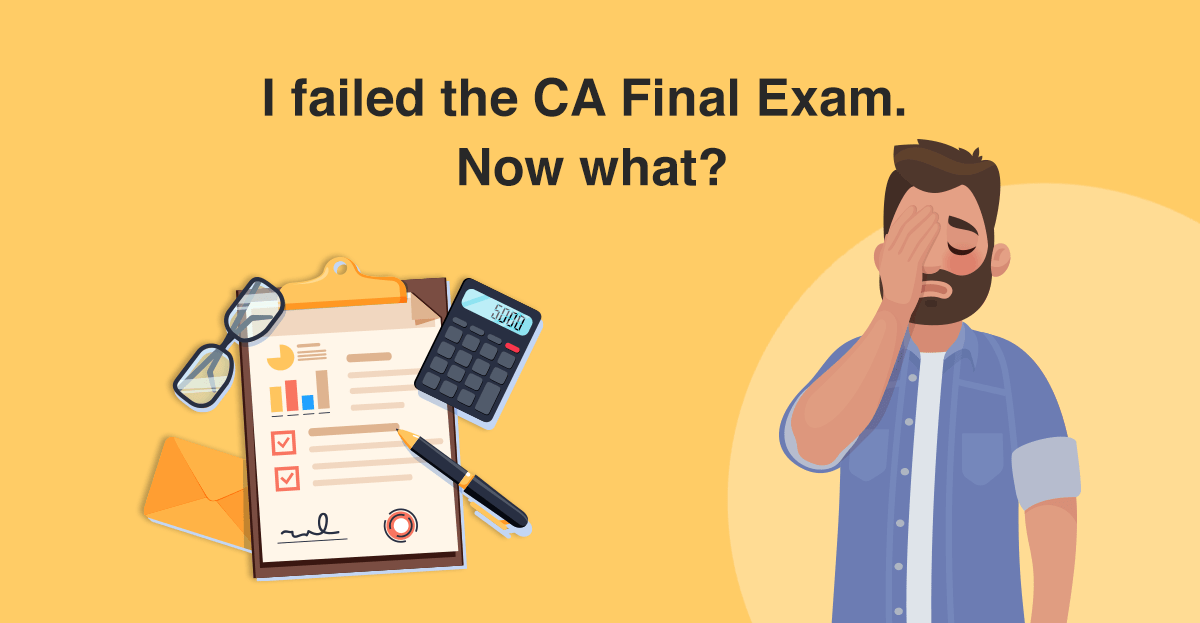I failed the CA Final Exam. Now what?