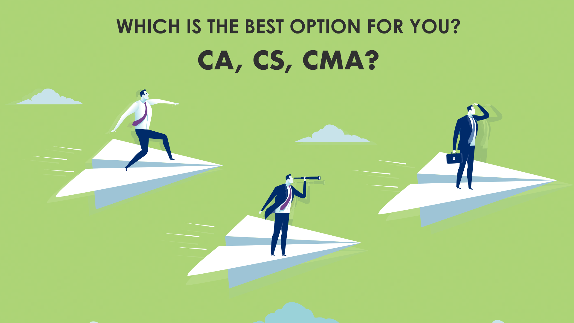 Which is the best option for you? CA, CS or CMA?