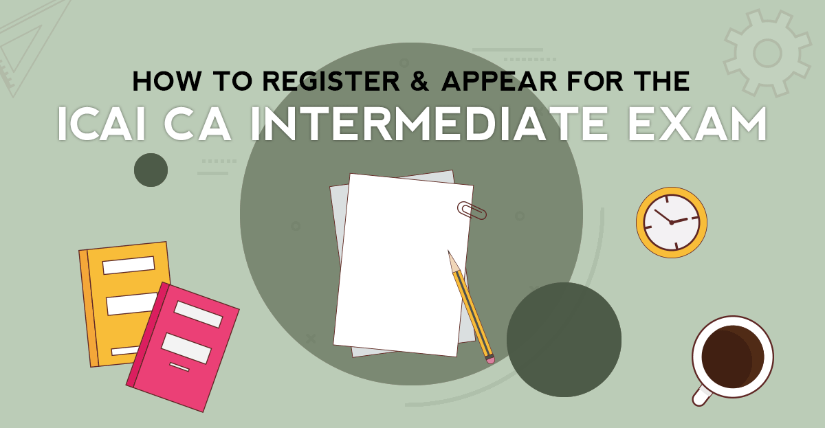 How to register and appear for ICAI CA Intermediate