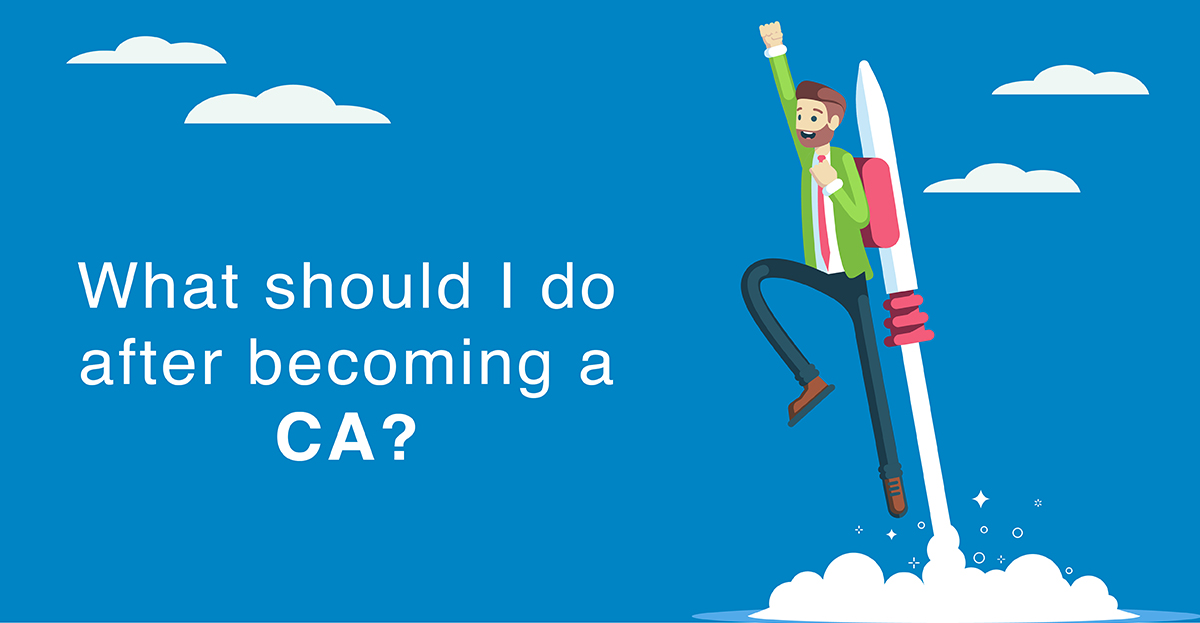 What should I do after becoming a CA?
