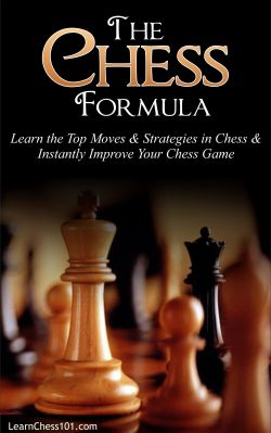 The Chess Formula: Learn the top moves & strategy in chess & instantly improve your chess game, learn how to play chess, chess books, chess strategy, chess ebooks, chess books for beginners, beginner chess books, learn how to play chess,