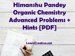 [PDF] DOWNLOAD HINTS AND SOLUTIONS OF ADVANCED GENERAL ORGANIC CHEMISTRY BY HIMANSHU PANDEY.