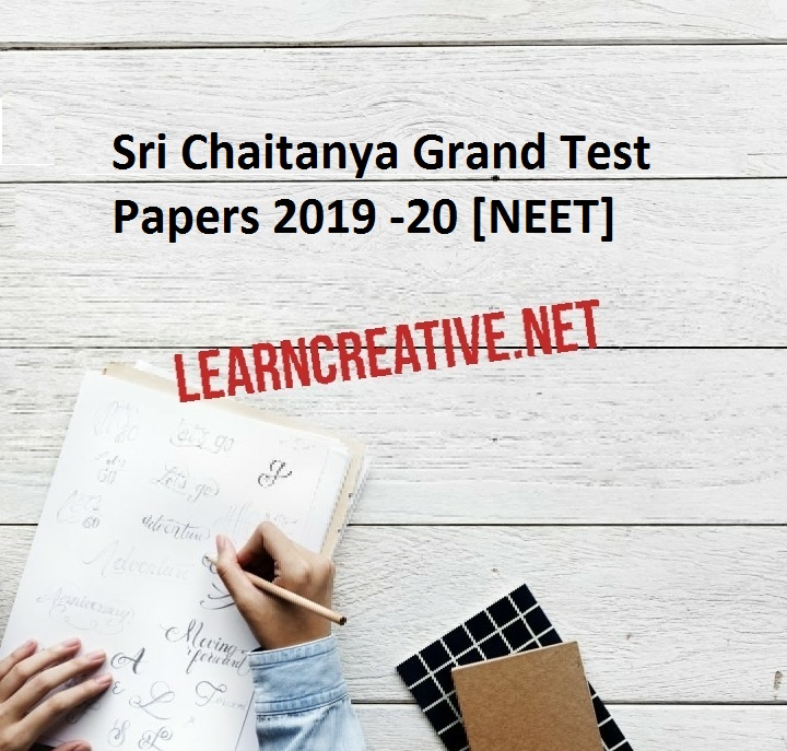 Sri Chaitanya Grand Test Papers 2019 -20 [NEET]