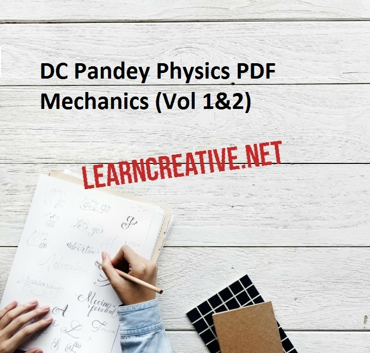 DC Pandey Physics PDF Mechanics (Vol 1&2)
