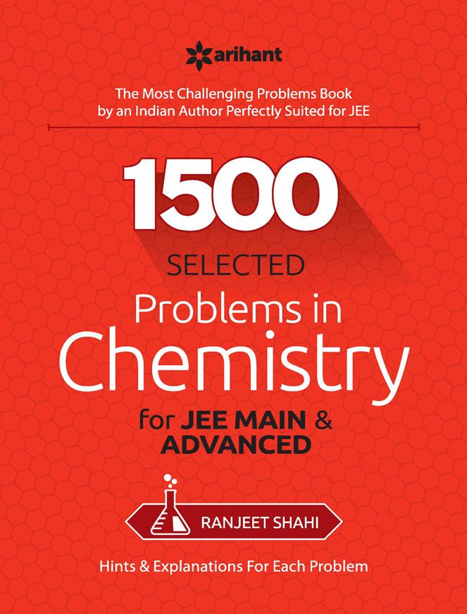 1500 Selected Problems in Chemistry pdf by Ranjeet Shahi & Arihant for Jee Mains & Advanced (The Most Challenging Problems book)