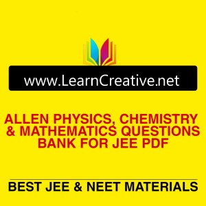 DOWNLOAD ALLEN QUESTION BANK PHYSICS, CHEMISTRY & MATHEMATICS